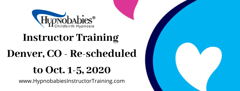 Hypnobabies 2020 Instructor Training has been rescheduled to Oct 1-5