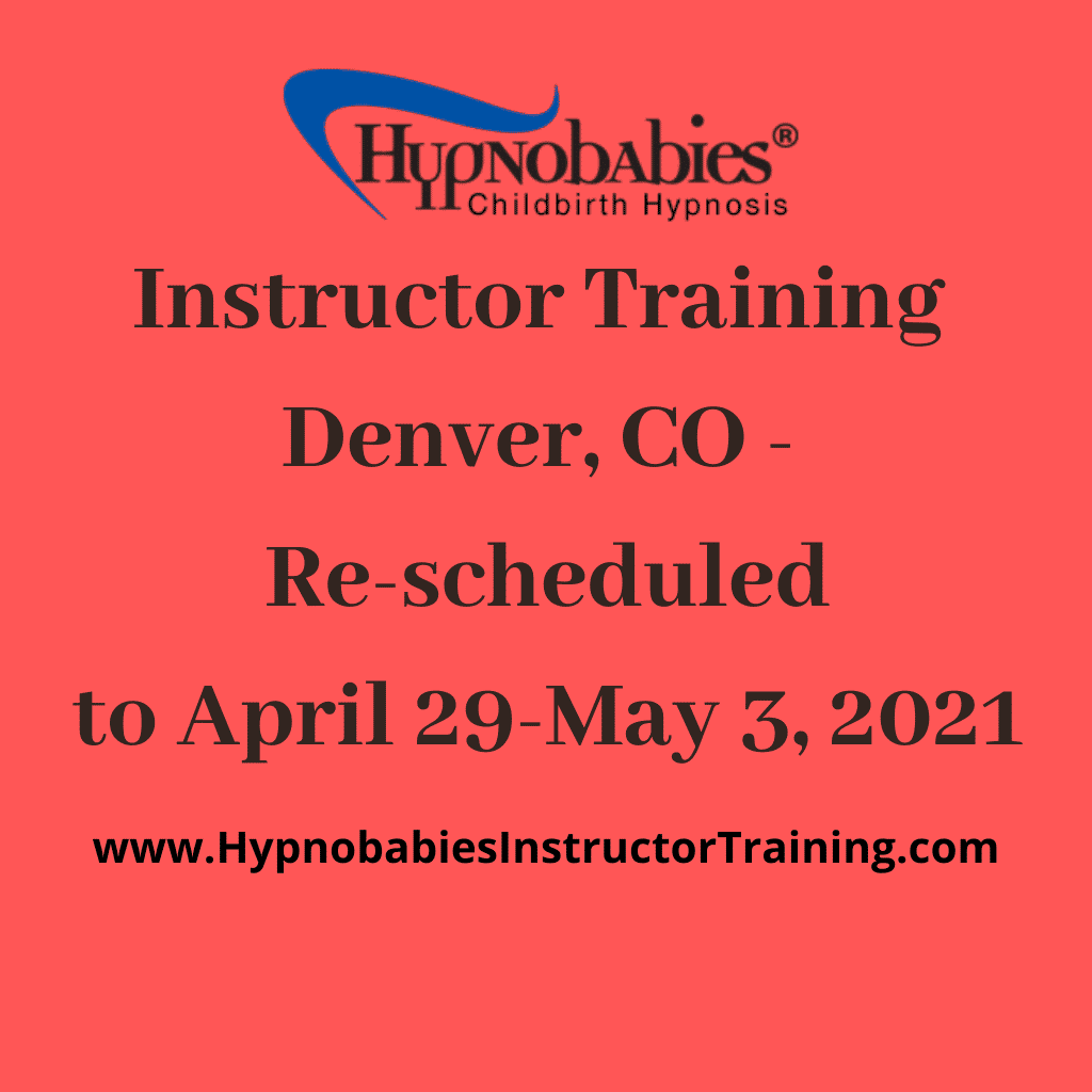 Hypnobabies Instructor training Re-scheduled to April 29-May 3, 2021