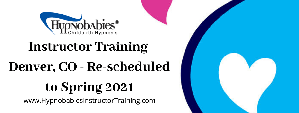Hypnobabies Instructor Training has been rescheduled to Spring 2021