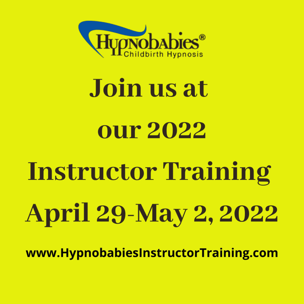 2022 Hypnobabies Instructor Training April 29 to May 2